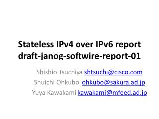 Stateless  IPv4  over  IPv6  report draft- janog - softwire -report-01