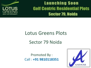 Lotus Greens Plots @  91 9810118351** Lotus Plots