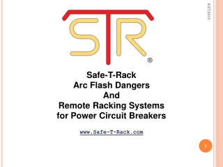 Safe-T-Rack  Arc Flash Dangers And  Remote Racking Systems for Power Circuit Breakers www.Safe-T-Rack.com