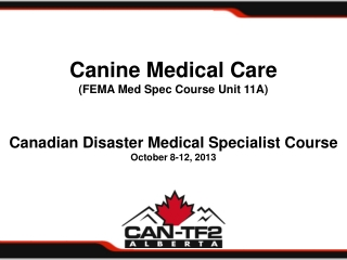 Canine Medical Care (FEMA Med Spec Course Unit 11A)