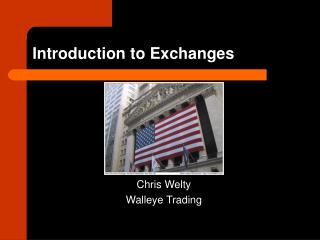 Introduction to Exchanges