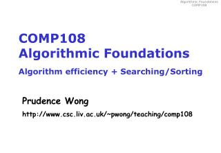 COMP108 Algorithmic Foundations Algorithm efficiency + Searching/Sorting