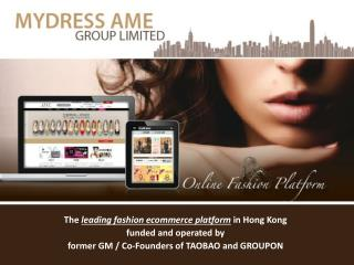 The  leading fashion ecommerce platform  in Hong Kong funded and operated by  former GM / Co-Founders of TAOBAO and GRO