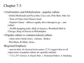 Chapter 7-3 Uniformities and Globalization - popular culture