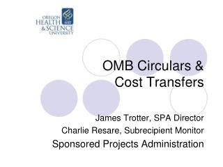 OMB Circulars &  Cost Transfers