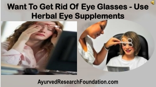 Want To Get Rid Of Eye Glasses - Use Herbal Eye Supplements