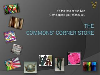 The COMMONS' CORNER STORE