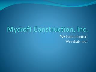 Mycroft Construction, Inc.