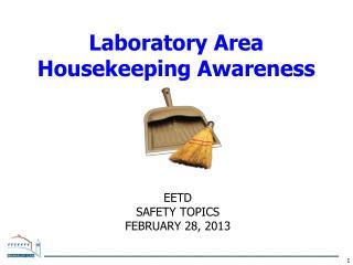 EETD Safety TOPICS February 28, 2013