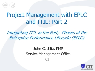 Project Management with EPLC and ITIL: Part 2 Integrating ITIL in the Early  Phases of the Enterprise Performance Lifecy
