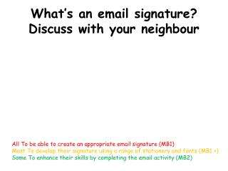 What's an email signature? Discuss with your neighbour