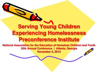Serving Young Children Experiencing Homelessness Preconference Institute