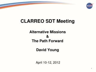 CLARREO SDT Meeting Alternative Missions & The Path Forward David Young