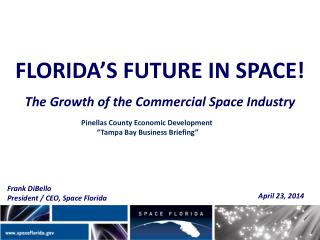 FLORIDA'S FUTURE IN SPACE! The Growth of the Commercial Space Industry