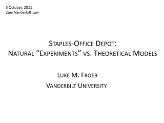 "Staples-Office Depot: Natural ""Experiments"" vs. Theoretical Models"