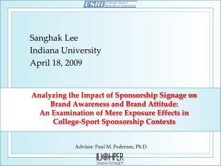 Sanghak Lee Indiana University April 18, 2009