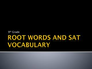 Root Words and SAT Vocabulary