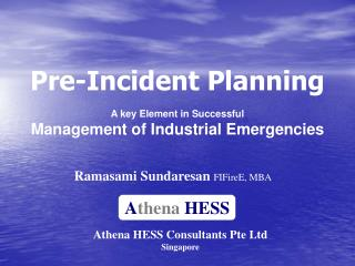 Pre-Incident Planning A key Element in Successful  Management of Industrial  Emergencies