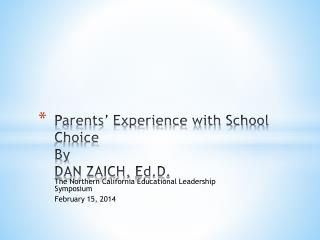 Parents' Experience with School Choice By DAN ZAICH,  Ed.D .