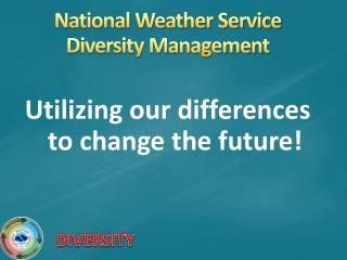 National Weather Service Diversity Management