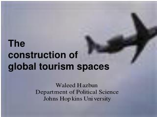 The construction of  global tourism spaces