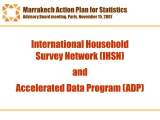 International Household  Survey Network (IHSN)  and  Accelerated Data Program (ADP)