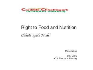 Right to Food and Nutrition  Chhattisgarh Model