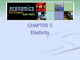 CHAPTER 5 Elasticity