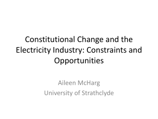 Constitutional Change and the Electricity Industry: Constraints and Opportunities