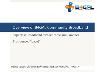 Overview of B4GAL Community Broadband
