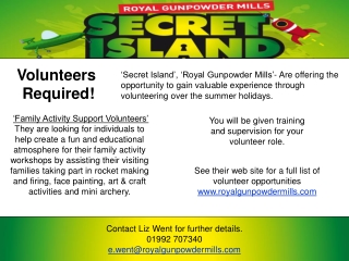 'Secret Island', 'Royal Gunpowder Mills'- Are offering the opportunity to gain valuable experience through volunteering