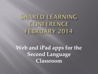 Shared Learning conference February 2014