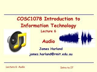 COSC1078 Introduction to Information Technology Lecture 6 Audio