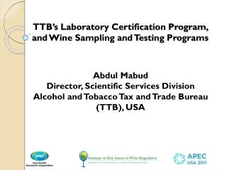 TTB's Laboratory Certification Program, and Wine Sampling and Testing Programs