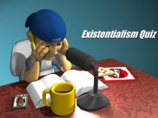 Existentialism Quiz