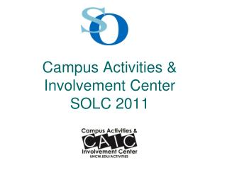 Campus Activities & Involvement Center SOLC 2011