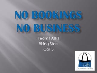 No Bookings No business