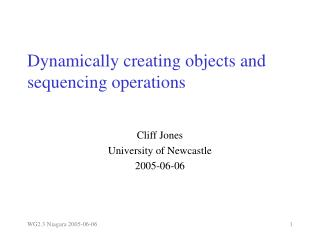 Dynamically creating objects and  sequencing operations