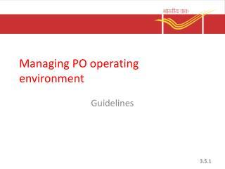 Managing PO operating environment