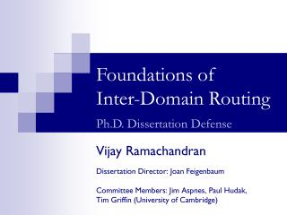 Foundations of Inter-Domain Routing Ph.D. Dissertation Defense