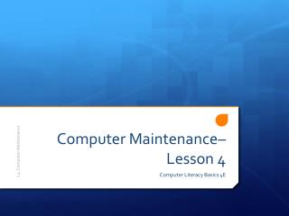 Computer Maintenance– Lesson 4