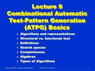 Lecture 9 Combinational Automatic Test-Pattern Generation (ATPG) Basics