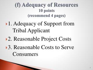 (f) Adequacy of Resources 10 points (recommend 4 pages)