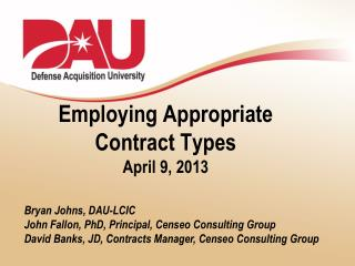 Employing Appropriate  Contract Types April 9, 2013