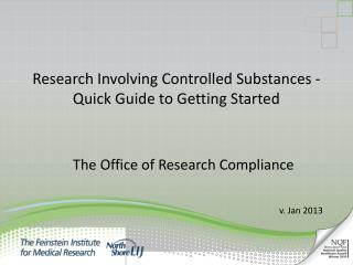 Research  Involving Controlled Substances -  Quick Guide to Getting Started