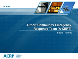 Airport Community Emergency Response Team ( A-CERT)