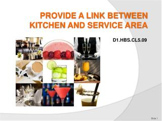 PROVIDE A LINK BETWEEN KITCHEN AND SERVICE AREA