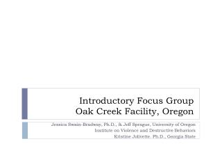 Introductory Focus Group Oak Creek Facility, Oregon