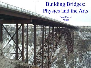 Building Bridges: Physics and the Arts