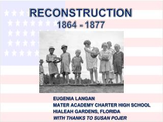 RECONSTRUCTION 1864 - 1877